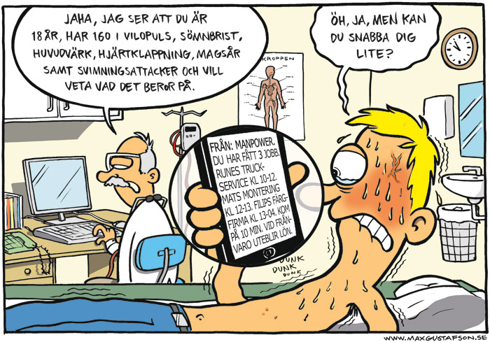 Satirteckning om bemanningsföretagens inverkan på ditt hälsotillstånd. Av Max Gustafson - serietecknare.